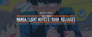 July 2018 Manga/Light Novels/Novel Releases