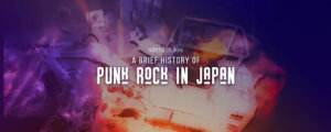 A Brief History of Punk Rock in Japan
