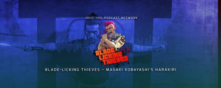 Blade Licking Thieves Podcast Episode #40 - Harakiri