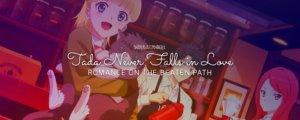 Tada Never Falls in Love – Romance On the Beaten Path