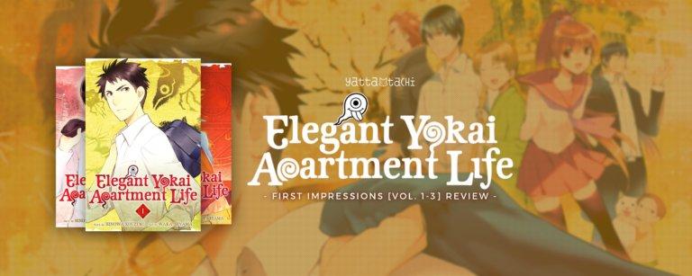 Elegant Yokai Apartment Life Manga First Impressions [Vol. 1-3] Review
