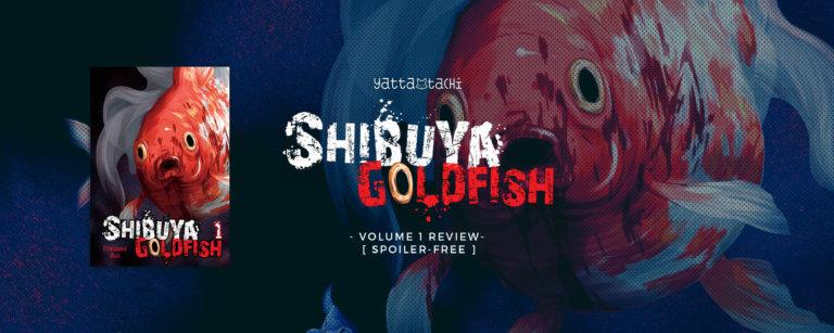 Shibuya Goldfish Vol. 1 Review