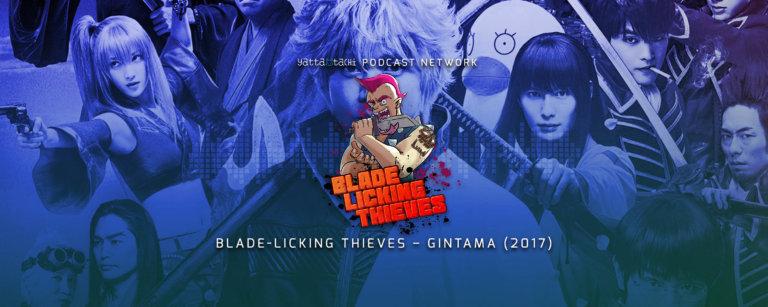 Blade Licking Thieves Podcast - Gintama (2017)