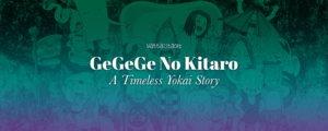 GeGeGe No Kitaro: A Timeless Yokai Story