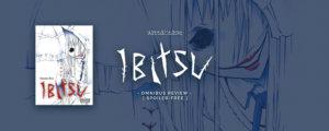 Ibitsu Omnibus Review