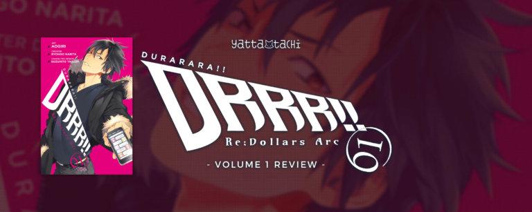 Durarara!! Re: Dollars Arc Vol. 1 Review [Spoilers]