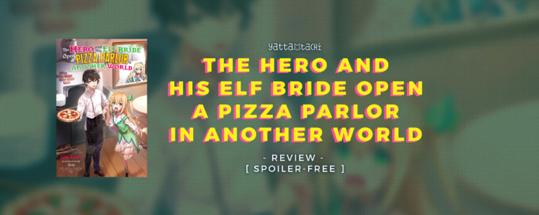 The Hero and His Elf Bride Open a Pizza Parlor in Another World Review [Spoiler-Free]