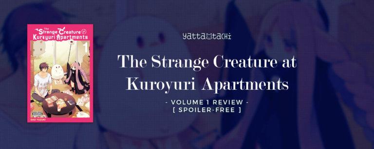 The Strange Creature at Kuroyuri Apartments Vol. 1 Review [Spoiler-Free]