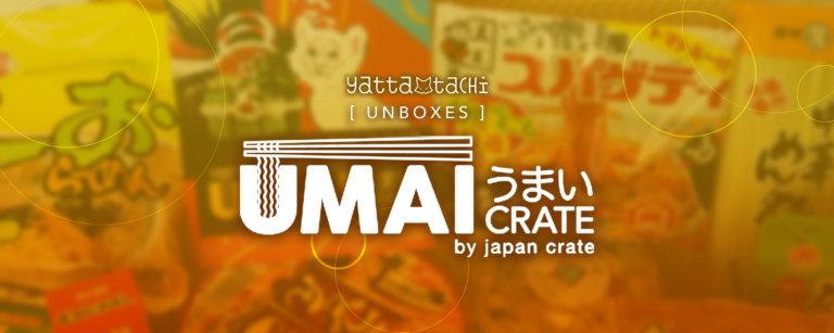 Yatta-Tachi Unboxes: Umai Crate