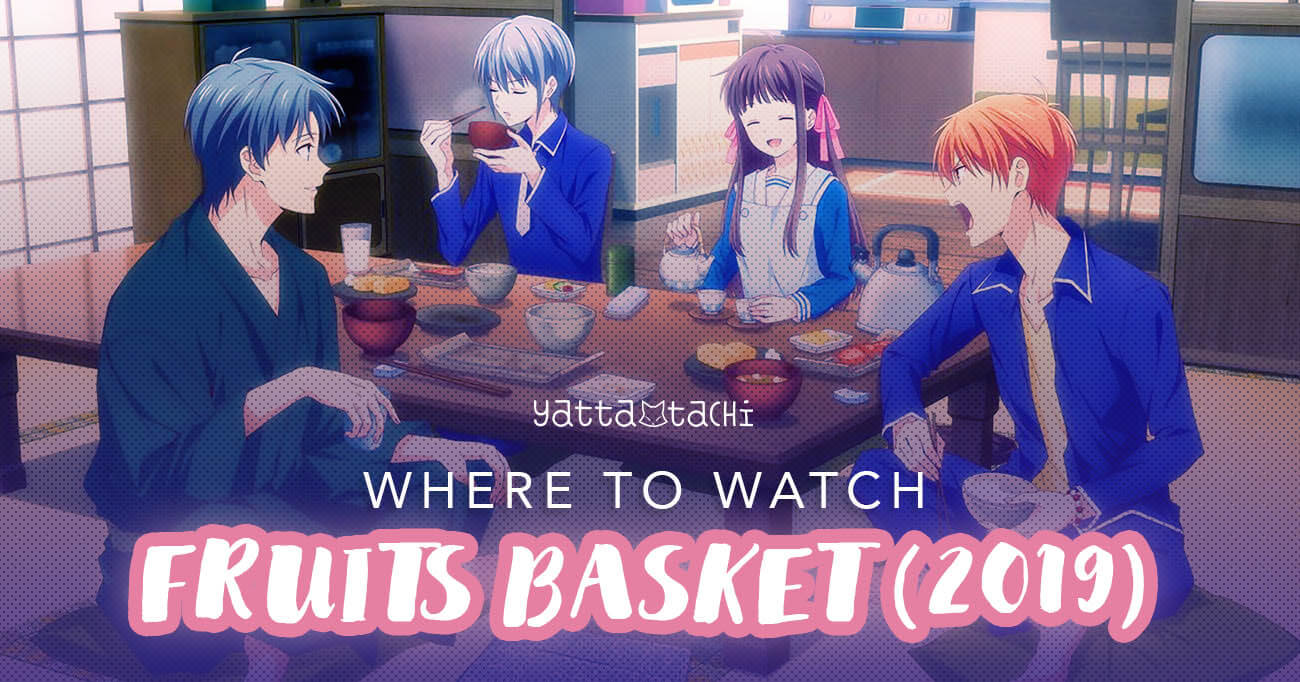 Where To Watch Fruits Basket (2019) » Yatta-Tachi