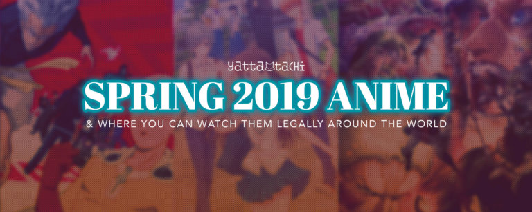 Spring 2019 Anime & Where To Watch Them