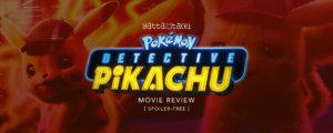 Pokémon: Detective Pikachu Review [Spoiler-Free]