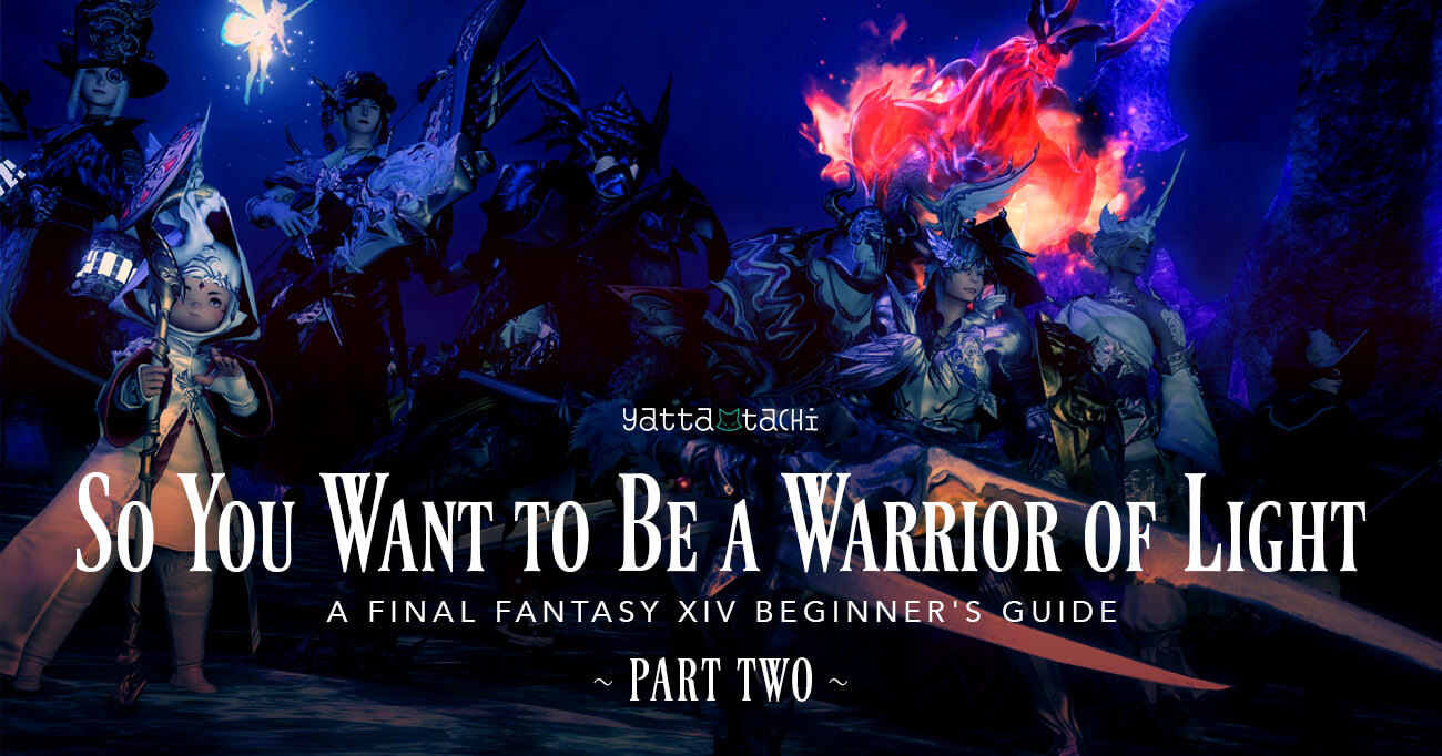 So You Want to Be a Warrior of Light: Part 2 » Yatta-Tachi