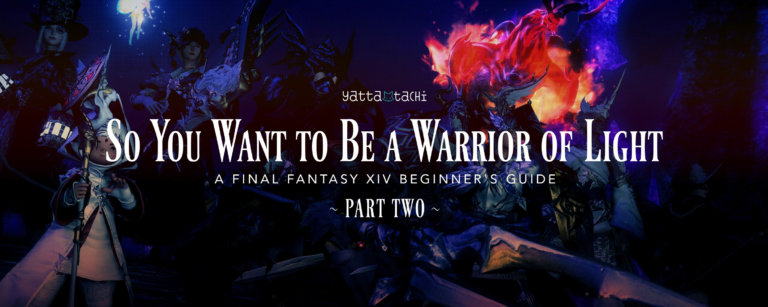 So You Want to Be a Warrior of Light: Part 2