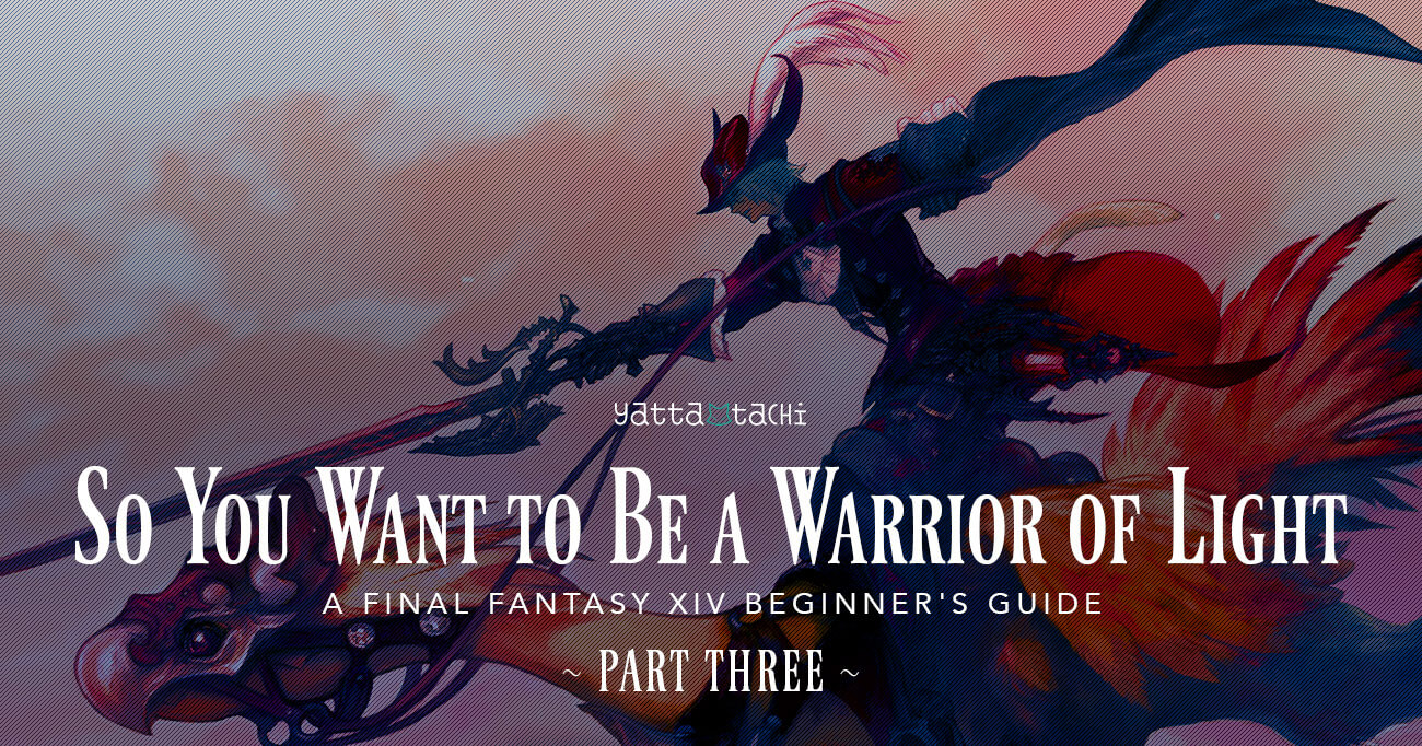 So You Want to Be a Warrior of Light: Part 3 » Yatta-Tachi