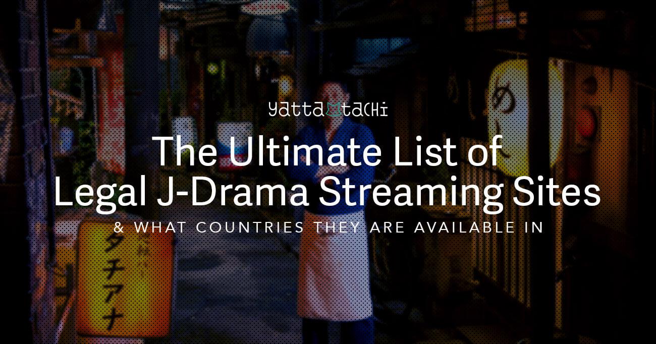 The Ultimate List of Legal J-Drama Streaming Sites » Yatta-Tachi