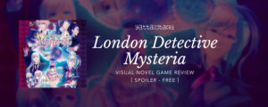 London Detective Mysteria Review [Spoiler-Free]