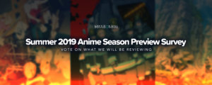 Summer 2019 Anime Season Preview Survey