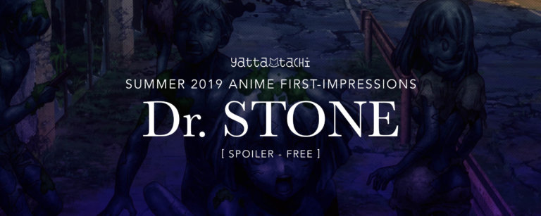 Summer 2019 Anime First Impressions - Dr. STONE
