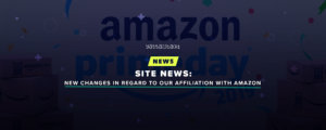 Site News: New Changes In Regard To Our Affiliation With Amazon