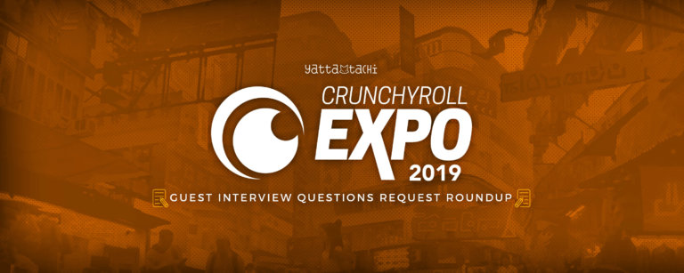 Crunchyroll Expo 2019 Guest Interview Questions Request Roundup