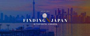 Finding Japan in Toronto