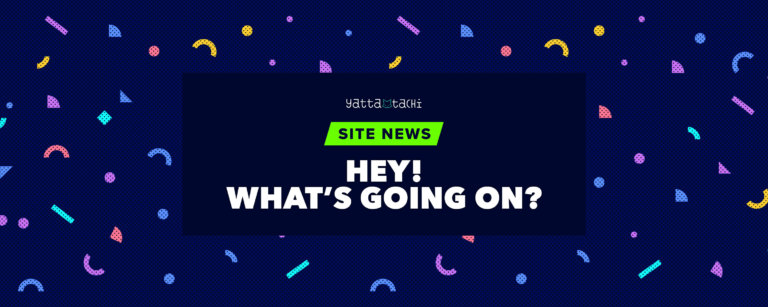 Site News: Hey! What's going on?
