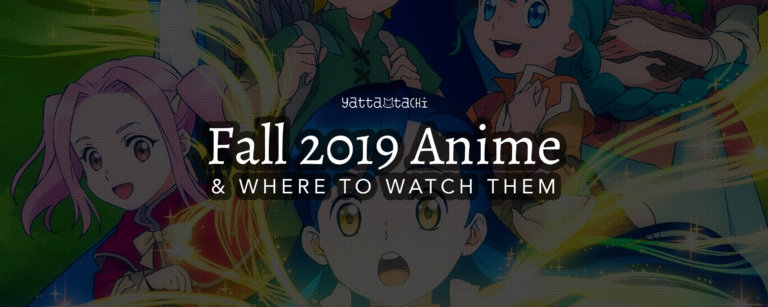 Fall 2019 Anime and Where to Watch Them