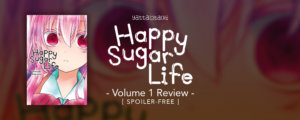 Happy Sugar Life Volume 1 Review [Spoiler-Free]