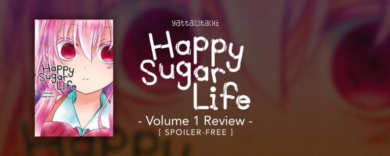 Happy Sugar Life Volume 1 Review [Spoiler-Free]